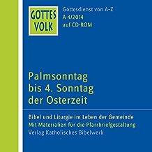Gottes Volk LJ A4/2014 CD-ROM: Palmsonntag bis 4. Sonntag der Osterzeit