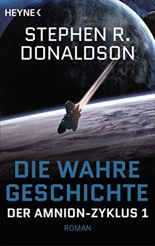 Stephen R. Donaldson - Der Schritt in den Konflikt: Die wahre Geschichte (Amnion-Zyklus 1)