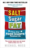 Salt, Sugar, Fat: How the Food Giants Hooked Us