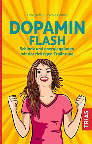 Dopamin Flash: Schlank und energiegeladen mit der richtigen Ernährung