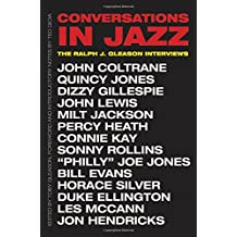 Conversations in Jazz: The Ralph J. Gleason Interviews