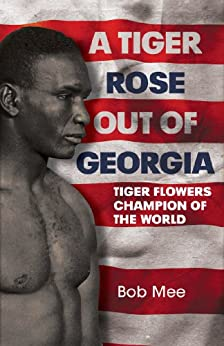 Libro Epub Gratis A Tiger Rose Out of Georgia: Tiger Flowers - Champion of the World