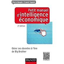 Petit manuel d'intelligence économique au quotidien 2ed : Comment collecter, analyser, diffuser et protéger son information (Efficacité professionnelle)