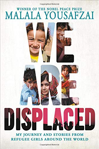 We Are Displaced: My Journey and Stories from Refugee Girls Around the World por Malala Yousafzai