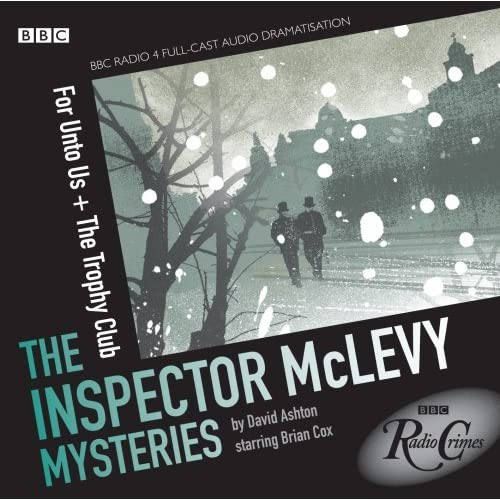 McLevy: For Unto Us and the Trophy Club (Radio Crimes) by David Ashton (2009-06-04)