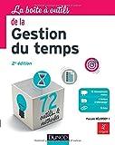 La Boîte à outils de la gestion du temps - 2e éd.: 72 outils & méthodes...