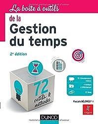 La Boîte à outils de la gestion du temps - 2e éd.: 72 outils & méthodes