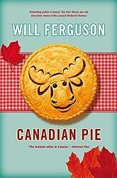Canadian Pie by Will Ferguson (2011-10-18)
