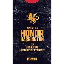 Une guerre victorieuse et brève: Honor Harrington, T3
