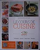 Le cours de cuisine 750 grammes. Techniques, astuces, savoir-faire, recettes