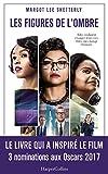 Les figures de l'ombre: Le livre qui a inspiré le film - 3 nominations aux Oscars 2017