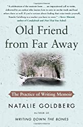 Old Friend from Far Away: The Practice of Writing Memoir by Natalie Goldberg (2009-03-10)