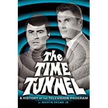 The Time Tunnel: A History of the Television Series
