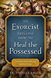#3: An Exorcist Explains How to Heal the Possessed: And Help Souls Suffering Spiritual Crises