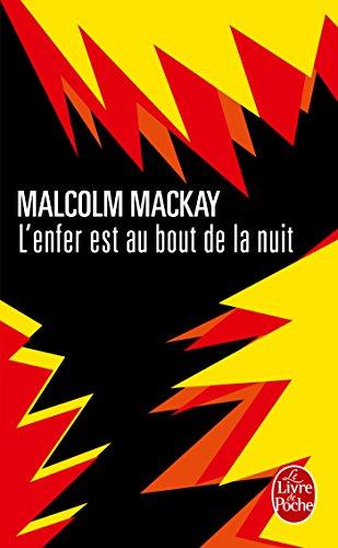 L'enfer est au bout de la nuit par Malcolm Mackay