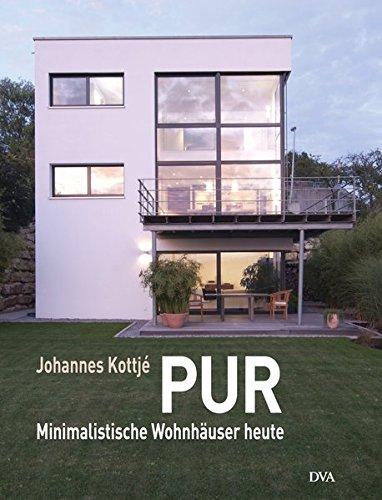 PUR. Minimalistische Wohnhäuser heute