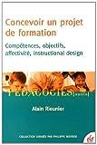 Concevoir un projet de formation : Compétences, objectifs, affectivité, instructional design...
