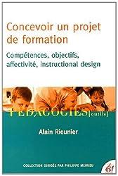 Concevoir un projet de formation : Compétences, objectifs, affectivité, instructional design