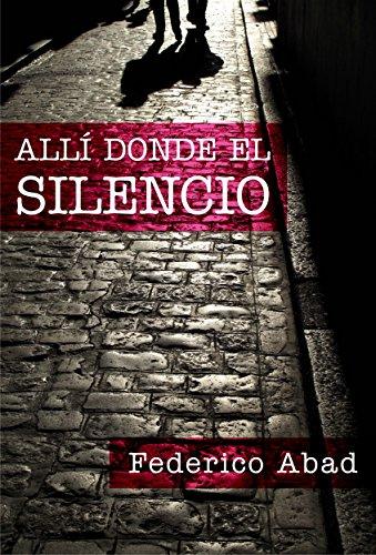 Allí donde el silencio por Federico Abad