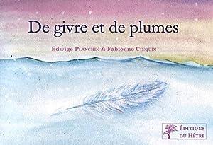 """Afficher """"De givre et de plumes"""""""