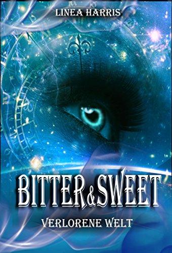 Buchseite und Rezensionen zu 'Bitter & Sweet - Verlorene Welt' von Linea Harris
