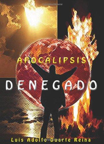 APOCALIPSIS DENEGADO por Luis Adolfo Duarte Reina