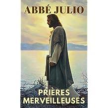 PRIÈRES MERVEILLEUSES - POUR LA GUÉRISON DE TOUTES LES MALADIES PHYSIQUES ET MORALES (Transmises par le guérisseur Jean Sempé) - Édition enrichie des 44 pentacles de l'Abbé Julio + notes (annoté)