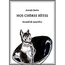 Nos chères bêtes: Recueil de nouvelles