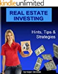 Real Estate Investing: Hints, Tips an...