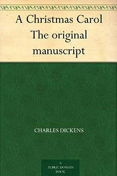 A Christmas Carol The original manuscript (English Edition) von [Dickens, Charles]