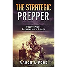 The Strategic Prepper: Bugout Proof Prepping on a Budget (English Edition)