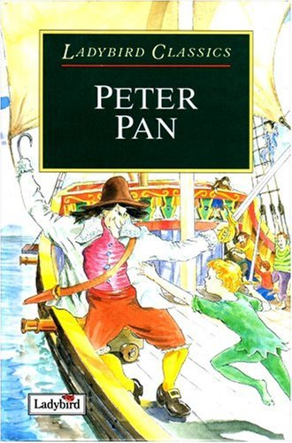Peter Pan (Ladybird Classics) by Sir J. M. Barrie (Abridged, May 1994) Hardcover