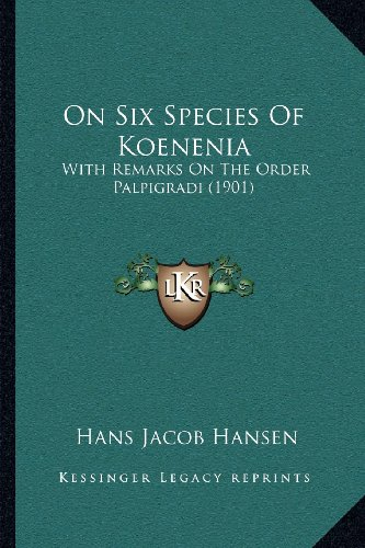 On Six Species of Koenenia: With Remarks on the Order Palpigradi (1901)