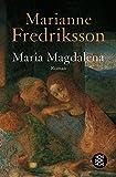 Maria Magdalena: Roman - Marianne Fredriksson