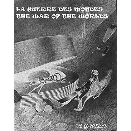 LA GUERRE DES MONDES / THE WAR OF THE WORLDS : Edition Bilingue Illustrée : Français / Anglais