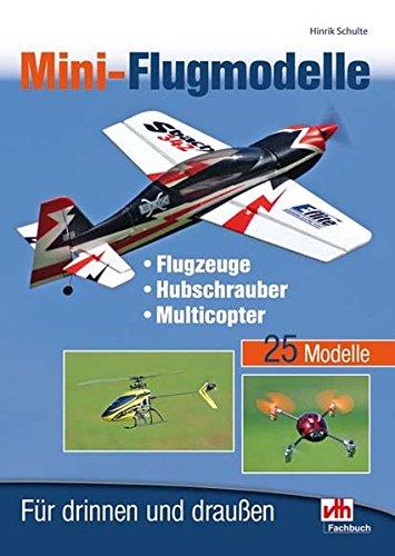 Mini-Flugmodelle: Flugzeuge, Hubschrauber, Multicopter