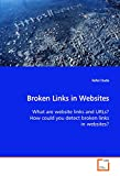 Broken Links in Websites: What are website links and URLs? How could you detect broken links in websites?