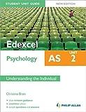 Edexcel AS Psychology Student Unit Guide New Edition: Unit 2 Understanding the Individual (Edexcel As Psychology Unit 2)