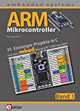 ARM-Mikrocontroller / ARM-Mikrocontroller 1: 35 Einsteiger-Projekte in C