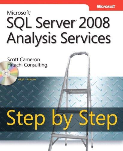 Microsoft?? SQL Server?? 2008 Analysis Services Step by Step (Step by Step Developer) by Scott Cameron (2009-04-15)