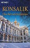 Das Bernsteinzimmer - Heinz G. Konsalik