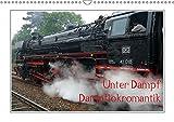 Unter Dampf - Dampflokromantik (Wandkalender 2019 DIN A3 quer): Feuer - Wasser - Kohle - Volldampf-Emotionen! (Monatskalender, 14 Seiten ) (CALVENDO Technologie)