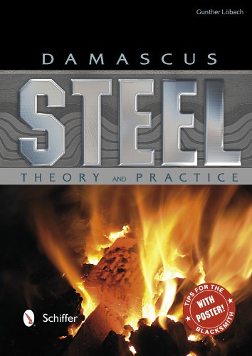 Damascus Steel: Theory and Practice por Gunther Lobach