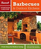 ISBN: 0376014288 - Sunset Outdoor Design & Build: Barbecues & Outdoor Kitchens: Fresh Ideas for Outdoor Living (Sunset Outdoor Design & Build Guides)