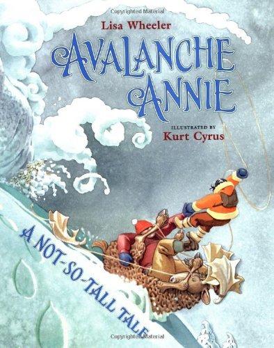 Avalanche Annie: A Not-So-Tall Tale by Lisa Wheeler (2003-10-01) par Lisa Wheeler