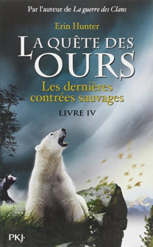 4. La quête des ours: Les dernières contrées sauvages (04)