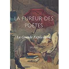 La Fureur des poètes, suivi de La Grande Explication: La Grande Explication