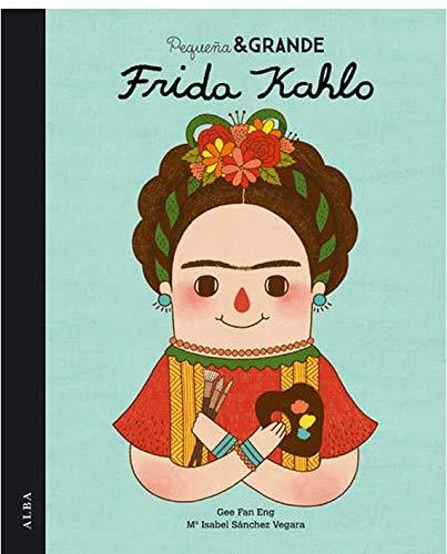 Pequeña y grande Frida Kahlo (Pequeña & Grande) por María Isabel Sánchez Vegara