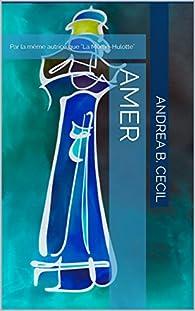 Amer par Andrea B. Cecil