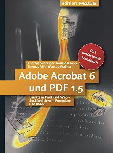 Adobe Acrobat 6 und PDF 1.5: Einsatz in Print und Web – zur Standard- und Professional-Version...